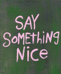 say some thing nice